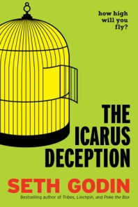 The Icarus deception / Seth Godin